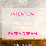 Quote: Intention is the starting point of every dream.