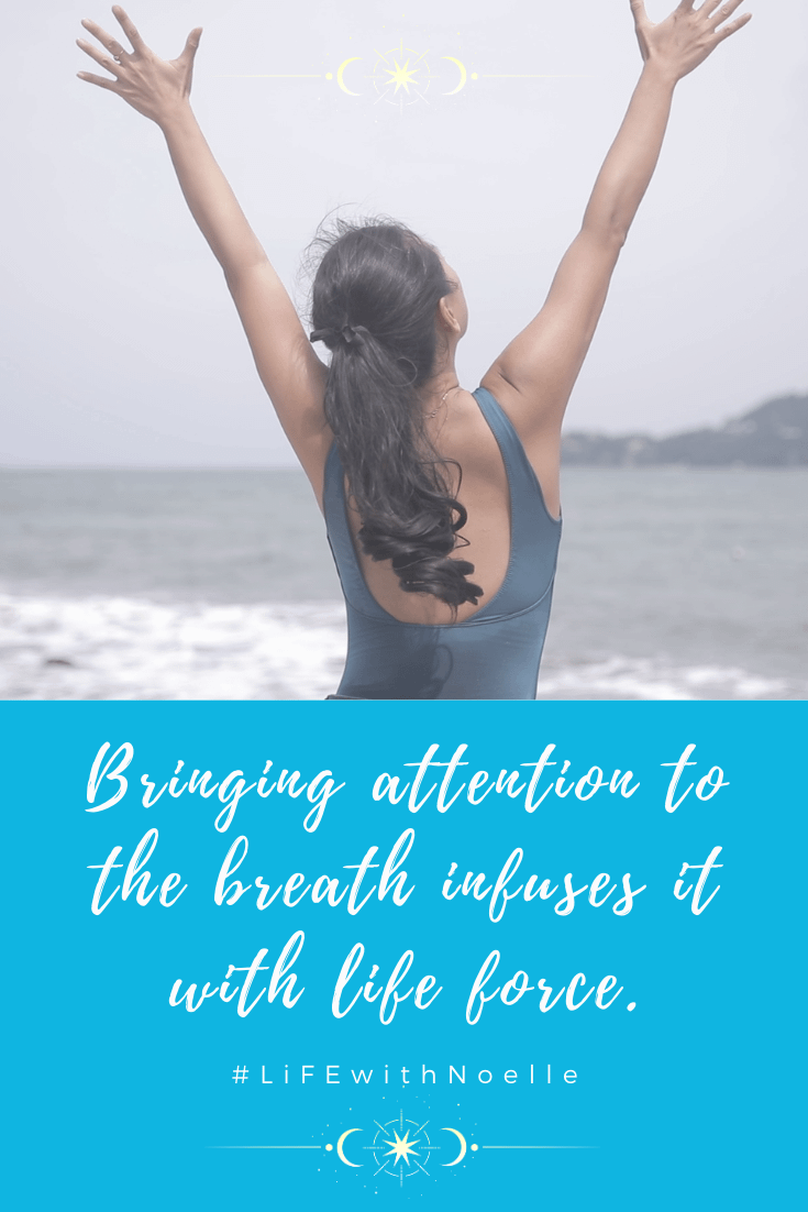 "Noelle's hands are up in the air with a quote, ""Bringing attention to the breath infuses it with life force. A blog post about Breathwork to Relieve Stress, Boost Immunity & Energize the Body"