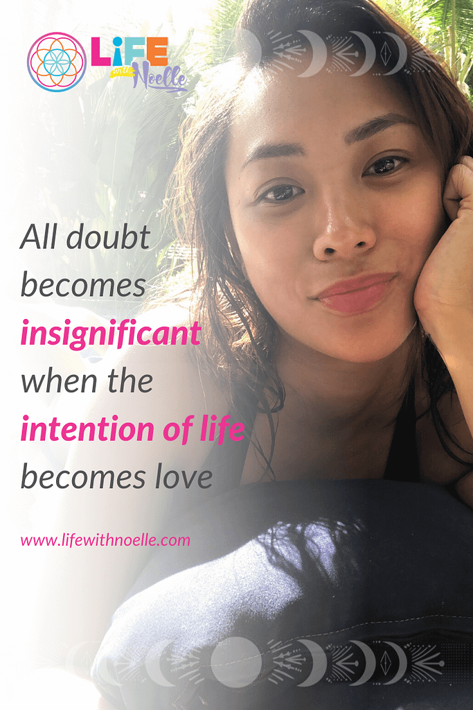 How To Overcome Doubt: All doubt becomes insignificant when the intention of life becomes love.